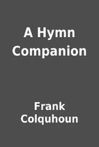 A Hymn Companion by Frank Colquhoun