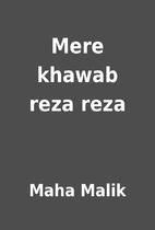 Mere khawab reza reza by Maha Malik