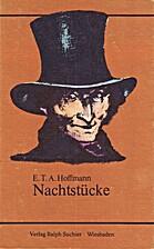 Nachtstücke Auswahl. by E. T. A.…