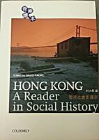 Hong Kong: A Reader in Social History…