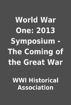 World War One: 2013 Symposium - The Coming…