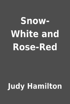 Snow-White and Rose-Red by Judy Hamilton