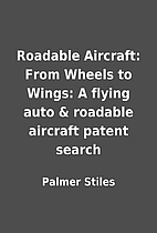 Roadable Aircraft: From Wheels to Wings: A…