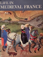 Life in Mediaeval France by E. R. Chamberlin