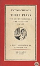 Three plays : The Cherry Orchard / Three…