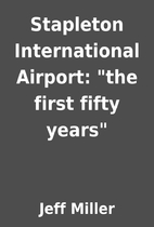 Stapleton International Airport: the first…
