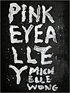 Pinkeye Alley: Tales of Discomfort and Woe…