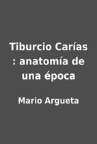 Tiburcio Carías : anatomía de…