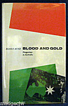Blood and Gold, Hungarians in Australia by…