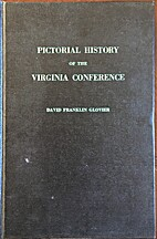 Pictorial History of the Virginia Conference…