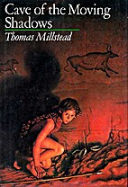 The Cave of Moving Shadows by Millstead