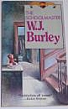 The Schoolmaster by W. J. Burley