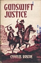 Gunswift Justice by Charles Roscoe