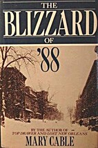 The Blizzard of '88 by Mary Cable