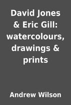 David Jones & Eric Gill: watercolours,…