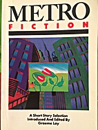 Metro fiction: A short story selection by…