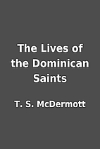 The Lives of the Dominican Saints by T. S.…