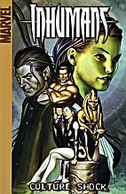 Inhumans, Vol. 1: Culture Shock by Sean…