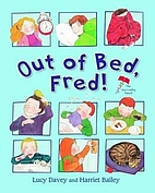 Out of Bed, Fred! by Lucy Davey