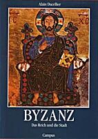 Byzance et le monde orthodoxe by Alain…