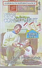 Firm Commitment by Linda Markowiak