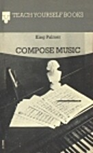 Compose Music (Teach Yourself) by King…