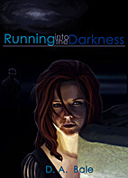 Running into the Darkness (The Deepest…