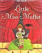 Little Miss Muffet by Ian Beck