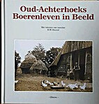 Oud-Achterhoeks boerenleven in beeld by H.W.…
