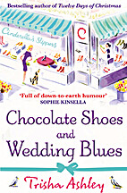 Chocolate Shoes and Wedding Blues by Trisha…