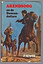 Arendsoog en de Duncan-dollars by Paul Nowee