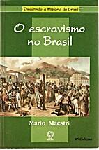 O Escravismo no Brasil by Mario Maestri