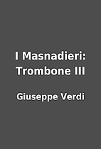 I Masnadieri: Trombone III by Giuseppe Verdi