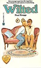 Wilted by Paul Kropp