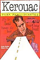 Kerouac Para Principiantes by Jorge Repiso