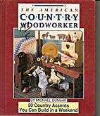 The American Country Woodworker: 50 Country…