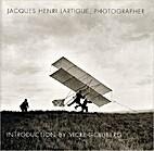 Jacques Henri Lartigue, Photographer…