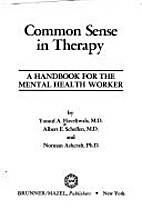 Common sense in therapy : a handbook for the…