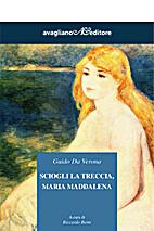 Sciogli la treccia, Maria Maddalena by Guido…