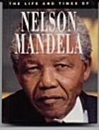 Nelson Mandela (Life & Times S.) by James…