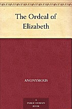 The Ordeal of Elizabeth by Anonymous
