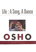 Life: a song a dance / by Osho