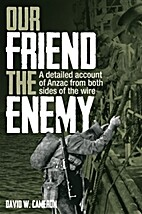 Our Friend the Enemy - A detailed account of…