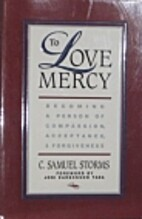 To Love Mercy: Becoming a Person of…