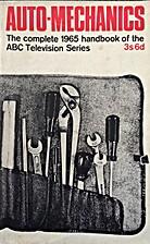 Auto-mechanics: The complete 1965 handbook…