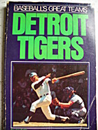 Detroit Tigers (Baseball's Great Teams) by…