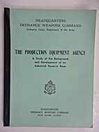 The Production Equipment Agency; a study of…
