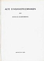 Alte Einbandtechniken by Hans O. Schömann