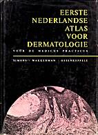 Eerste Nederlandse atlas voor dermatologie :…