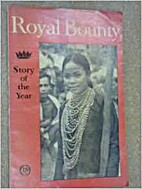 Royal Bounty: The Story of the Year 1958 by…